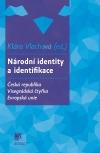 Národní identity a identifikace : Česká republika - Visegrádská čtyřka - Evropská unie