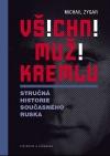 Všichni muži Kremlu - Stručná historie dnešního Ruska