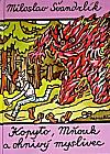 Kopyto, Mňouk a ohnivý myslivec