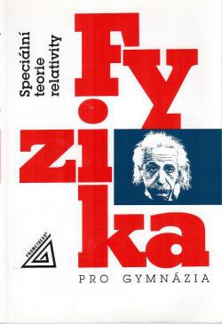 Fyzika pro gymnázia - Speciální teorie relativity obálka knihy