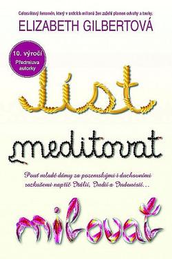 Jíst, meditovat, milovat - 10. výročí