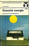 Sluneční energie - úvod do helioenergetiky