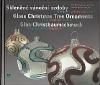 Skleněné vánoční ozdoby  - Minulost, přítomnost, vize