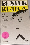 Buster Keaton - Můj nádherný svět grotesky