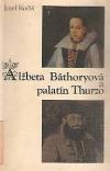 Alžbeta Báthoryová a palatín Thurzo