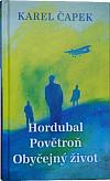 Hordubal / Povětroň / Obyčejný život