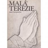Malá Terezie - Terezie z Lisieux Světice ,,malé cesty