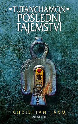 Tutanchamon - Poslední tajemství