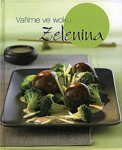 Vaříme ve woku. Zelenina obálka knihy