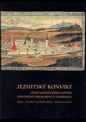 Jezuitský konvikt: sídlo Uměleckého centra Univerzity Palackého v Olomouci obálka knihy