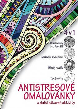 Antistresové omalovánky a další zábavné aktivity 4 v 1 obálka knihy