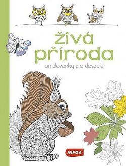 Živá příroda - Omalovánky pro dospělé obálka knihy