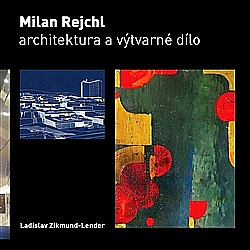 Milan Rejchl: Architektura a výtvarné dílo obálka knihy