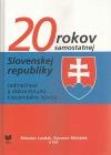 20 rokov samostatnej Slovenskej republiky. Jedinečnosť a diskotinuita historického vývoja