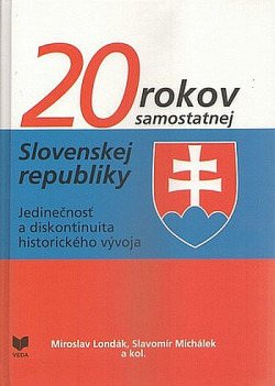 20 rokov samostatnej Slovenskej republiky. Jedinečnosť a diskotinuita historického vývoja obálka knihy