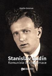 Stanislav Budín -Komunista bez legitimace obálka knihy