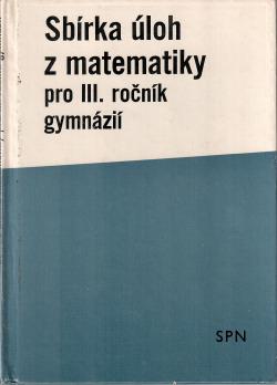 Sbírka úloh z matematiky pro III. ročník gymnázií obálka knihy