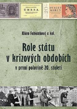 Role státu v krizových obdobích v první polovině 20. století obálka knihy