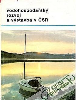 Vodohospodářský rozvoj a výstavba v ČSR