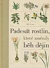 Padesát rostlin, které změnily běh dějin