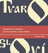 Komparativní tvarosloví staroslověnštiny a staré češtiny