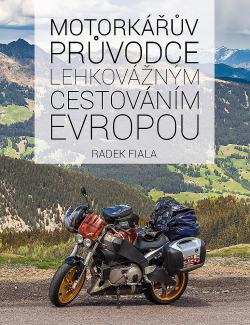 Motorkářův průvodce lehkovážným cestováním Evropou