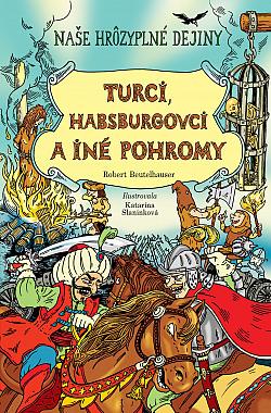 Turci, Habsburgovci a iné pohromy obálka knihy