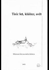 Tisíc let, klášter, svět - Pocta k mileniu břevnovského kláštera obálka knihy