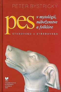Pes v mytológii, náboženstve a folklóre : staroveku a stredoveku