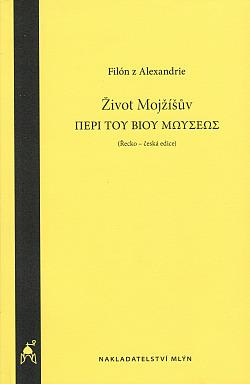 Život Mojžíšův : řecko-česká edice obálka knihy