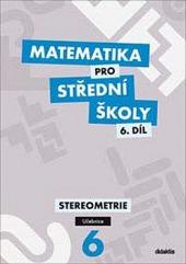 Matematika pro střední školy. 6. díl, Stereometrie. Učebnice obálka knihy