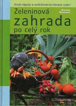 Zeleninová zahrada po celý rok obálka knihy