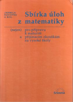 Sbírka úloh z matematiky (nejen) pro přípravu k maturitě a přijímacím zkouškám na vysoké školy obálka knihy