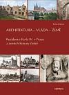 Architektura - vláda - země. Rezidence Karla IV. v Praze a zemích Koruny české obálka knihy