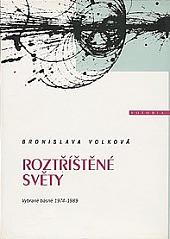 Roztříštěné světy – Vybrané básně 1974–1989