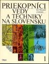 Priekopníci vedy a techniky na Slovensku 1