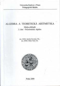 Algebra a teoretická aritmetika: Sbírka příkladů: 2. část - Polynomická algebra obálka knihy