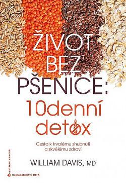 Život bez pšenice: 10denní detox obálka knihy