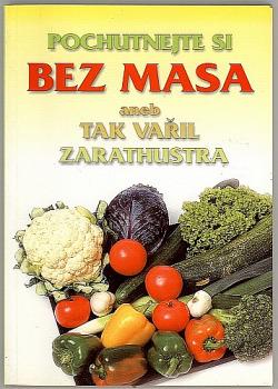 Pochutnejte si bez masa aneb tak vařil Zarathustra obálka knihy