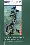 Úvod do ekologie lesa a lesní pedagogiky : pro učitele přírodopisu a environmentální výchovy