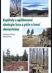 Kapitoly z aplikované ekologie lesa a péče o lesní ekosystémy obálka knihy
