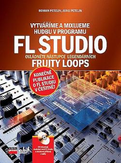 Vytváříme a mixujeme hudbu v programu FL Studio obálka knihy
