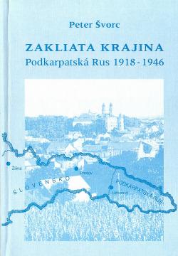 Zakliata krajina : Podkarpatská Rus 1918-1946 obálka knihy