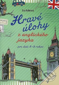 Hravé úlohy z anglického jazyka Pre deti 8 - 9 rokov obálka knihy