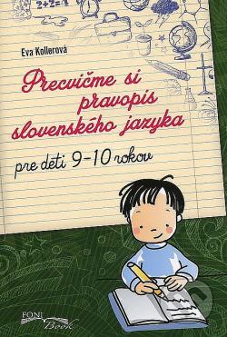 Precvičme si pravopis slovenského jazyka    Pre deti 9-10 rokov obálka knihy