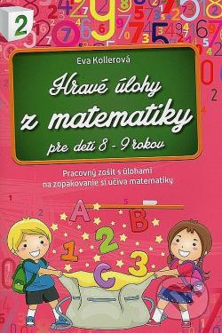 Hravé úlohy z matematiky    Pre deti 8 - 9 rokov obálka knihy