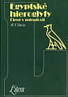 Egyptské hieroglyfy: Čtení v minulosti