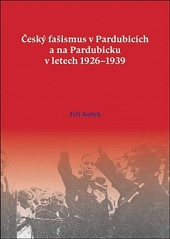 Český fašismus v Pardubicích a na Pardubicku v letech 1926 - 1939 obálka knihy
