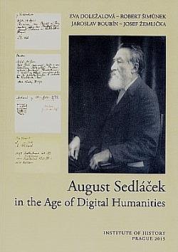 August Sedláček in the Age of Digital Humanities obálka knihy