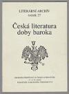 Česká literatura doby baroka: sborník příspěvků k české literatuře 17. a 18. století